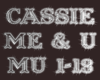 Cassie- Me & U