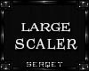 D| Large Leg Scaler