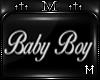 : M : Baby Boy