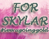 For Skylar#imvugoinggold