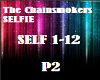 The Chainsmok. Selfie P2