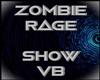 Zombie Rage Show VB