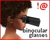!@ Binocular glasses