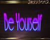 J2 Be Yourself Neon Sign
