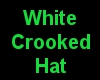 White Crooked Hat