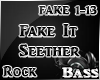 Fake It Seether