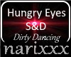 Hungry Eyes S&D