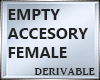 FEMALE EMPTY ACCESORY