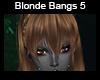 Blonde Bangs 5