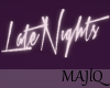 """ Late Nights Neon"