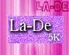 *La-De* Support 5K