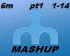 6TH MASHUP PT1.