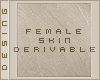 ᴅ. Skin Derivable
