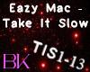 Eazy Mac - Take It Slow
