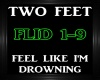 Two Feet~Feel Like I'm D