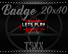 !TX - Play Dirty Badge