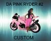 DA PINK RYDER #2