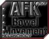 Headsign:AFK-BowelMoveme