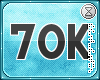 . 70k support