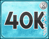. 40k support