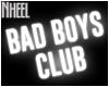 N. Bad Boys Club Neon