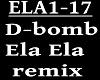 D-BOMB  - ELA ELA REMIX