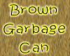 Brown Garbage Can