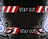 """""""Stay Out"""" Barrier"""