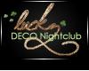 JAD DECO Luckz Nightclub