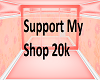 Support My Shop 20k