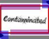 Contaminated ~ Head Sign