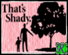 ~JRB~ That's Shady Pink