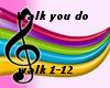 that walk you do