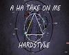 take on me hardstyle