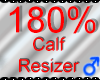 *M* Calf Resizer 180%