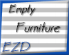 \EZD/ Empty Furniture