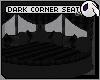 ~DC) Dark Corner Seat