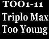 TRIPLO MAX - TOO YOUNG