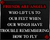f FRIENDS ARE...