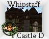 ~QI~ Whipstaff Castle D