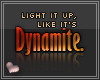 C. Dynamite.