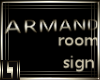!L! Armand Room Sign