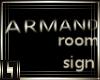 !L! Armand Room Sign