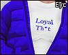 E.Loyal Th*t Blue!