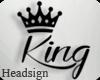 ✗ King Headsign