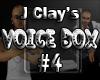 J Clay's VoiceBox #4
