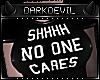 DD|Shhhh No One Cares