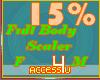 ! 15% F/M Body Scaler