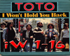 TOTO -i won't old you-