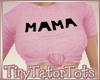 T. Mama Shirt